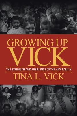 Growing Up Vick: A Story of the: Vick, Tina