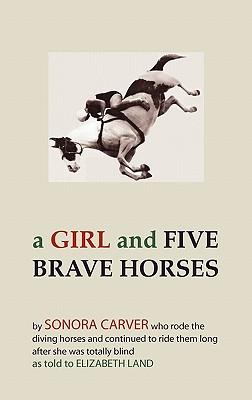 A Girl and Five Brave Horses (Paperback: Carver, Sonora