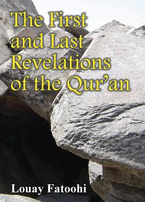 The First and Last Revelations of the: Fatoohi, Louay