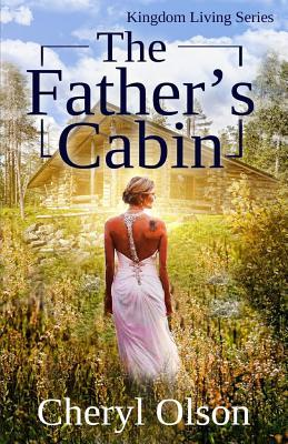 The Father's Cabin: An Allegory of Christ: Olson, Cheryl R.