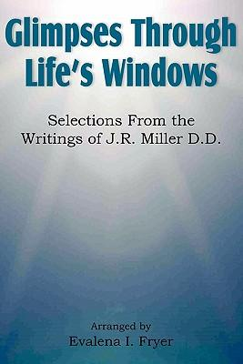Glimpses Through Life's Windows, Selections from the: Fryer, Evalena I.