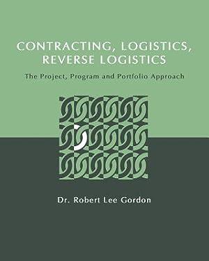 Contracting, Logistics, Reverse Logistics: The Project, Program: Gordon, Dr Robert