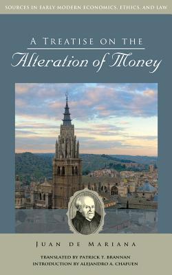A Treatise on the Alteration of Money: De Mariana, Juan