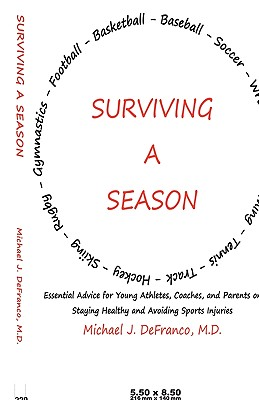 Surviving a Season: Essential Advice for Young: Defranco, M. D.