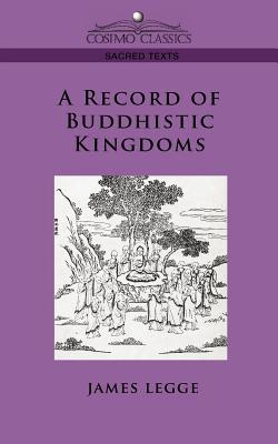 A Record of Buddhistic Kingdoms (Paperback or: Legge, James