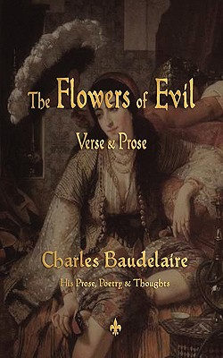 The Flowers of Evil (Paperback or Softback): Baudelaire, Charles P.