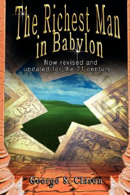 The Richest Man in Babylon: Now Revised: Clason, George Samuel