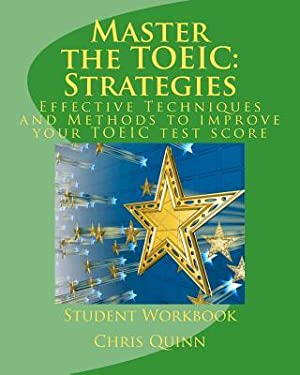 Master the Toeic: Strategies Student Workbook: Effective: Quinn, Chris