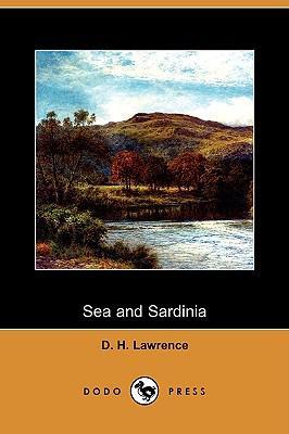 Sea and Sardinia (Dodo Press) (Paperback or: Lawrence, D. H.