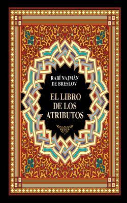 El Libro de Los Atributos (Sefer Hamidot): De Breslov, Rabi