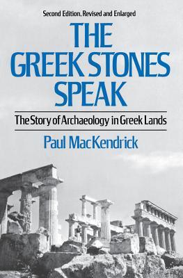 The Greek Stones Speak: The Story of: Mackendrick, Paul