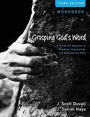 Grasping God's Word: A Hands-On Approach to: Duvall, J. Scott