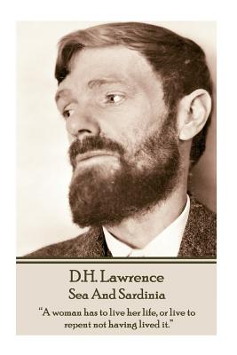 D.H. Lawrence - Sea and Sardinia: A: Lawrence, D. H.