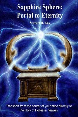 Sapphire Sphere: Portal to Eternity (Paperback or: Kox, Norbert H.