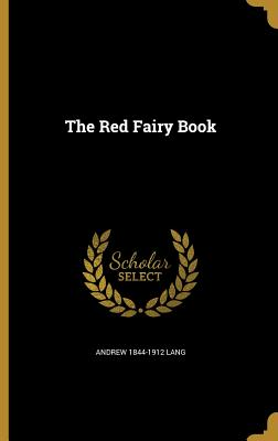 The Red Fairy Book (Hardback or Cased: Lang, Andrew 1844-1912