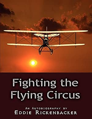 Fighting the Flying Circus (Paperback or Softback): Rickenbacker, Eddie