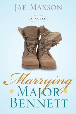 Marrying Major Bennett (Paperback or Softback): Maxson, Jae