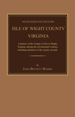 Seventeenth Century Isle of Wight County, Virginia.: Boddie, John Bennett