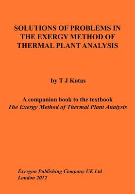 Solutions of Problems in the Exergy Method: Kotas, Tadeusz J.