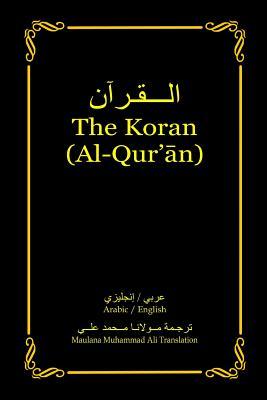 The Koran (Al-Qur'an): Arabic-English Bilingual Edition (Paperback: Ali, Maulana Muhammad