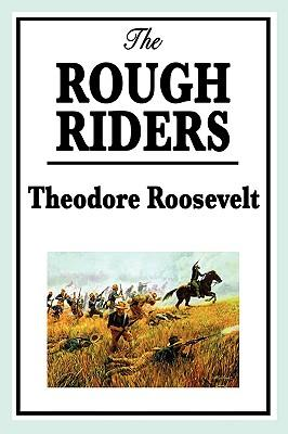 Theodore Roosevelt: The Rough Riders (Paperback or: Roosevelt, Theodore IV