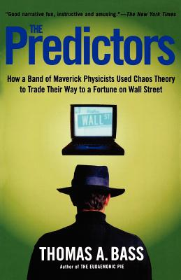 The Predictors: How a Band of Maverick: Bass, Thomas A.
