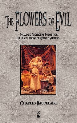 The Flowers of Evil and Other Poems: Baudelaire, Charles P.