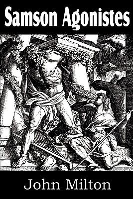 Samson Agonistes (Paperback or Softback): Milton, John