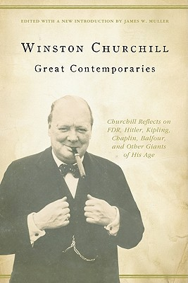 Great Contemporaries: Churchill Reflects on FDR, Hitler,: Churchill, Winston