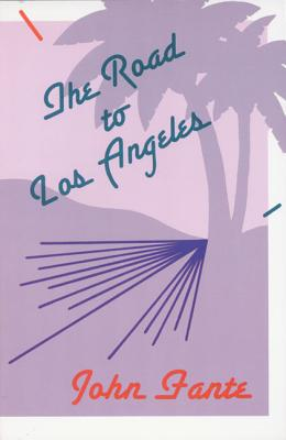 The Road to Los Angeles (Paperback or: Fante, John