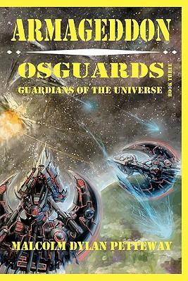 Armageddon: Osguards: Guardians of the Universe (Paperback: Petteway, Malcolm Dylan
