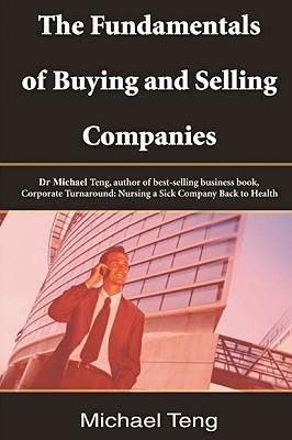 The Fundamentals of Buying and Selling Companies: Teng, Mike