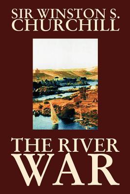 The River War (Paperback or Softback): Churchill, Winston J.