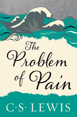 The Problem of Pain (Paperback or Softback): Lewis, C. S.