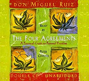 The Four Agreements: [A Practical Guide to: Ruiz, Don Miguel