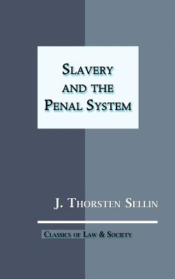 Slavery and the Penal System (Hardback or: Sellin, J. Thorsten