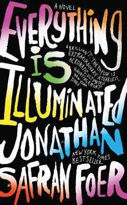 Everything Is Illuminated (Paperback or Softback): Foer, Jonathan Safran
