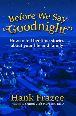 "Before We Say ""Goodnight"": How to Tell: Frazee, Hank"