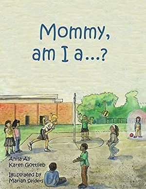Mommy, Am I a .? (Paperback or: Ali, Anila