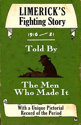 Limerick's Fighting Story 1916-21: Told by the: O'Donnell, Ruan