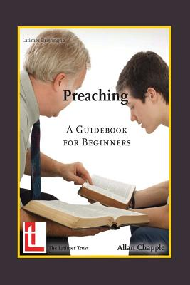 Preaching: A Guidebook for Beginners (Paperback or: Chapple, Allan