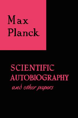 Scientific Autobiography and Other Papers (Paperback or: Planck, Max