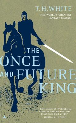 The Once and Future King (Paperback or: White, T. H.
