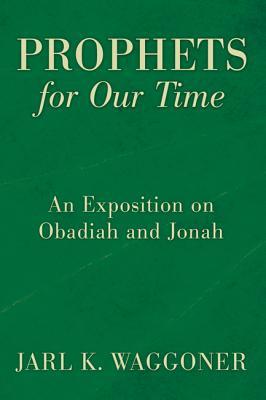 Prophets for Our Time (Hardback or Cased: Waggoner, Jarl K.