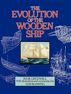 The Evolution of the Wooden Ship (Paperback: Greenhill, Basil