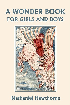 A Wonder Book for Girls and Boys,: Hawthorne, Nathaniel