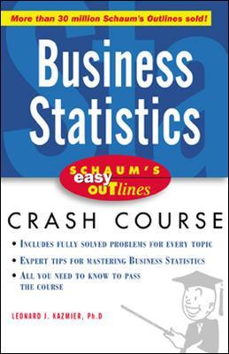 Schaum's Easy Outlines Business Statistics: Based on: Kazmier, L.