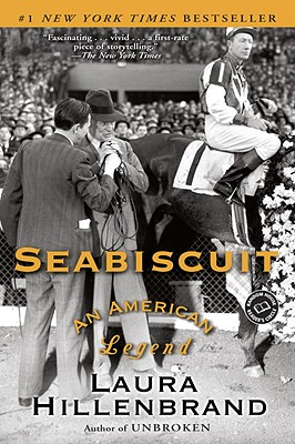 Seabiscuit: An American Legend (Paperback or Softback): Hillenbrand, Laura