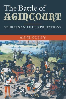 The Battle of Agincourt: Sources and Interpretations