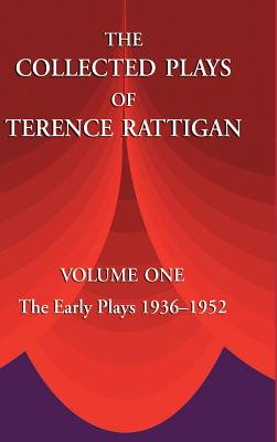 The Collected Plays of Terence Rattigan: Volume: Rattigan, Terence, Sir